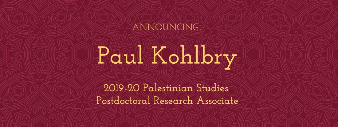 Palestinian Studies Postdoctoral Research Associate Paul Kohlbry